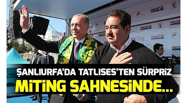Başkan Erdoğan ve İbrahim Tatlıses Şanlıurfa'da miting sahnesine beraber çıktı.