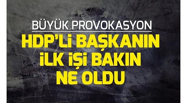 HDP'nin ilk icraatı Türk bayrağını indirmek oldu!.