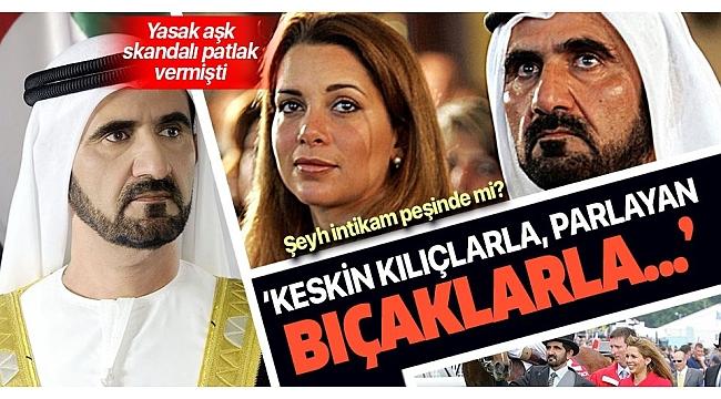 Dubai Şeyhinin eşi Haya'nın yasak aşk firarı dünyayı sarsmıştı! Şeyh intikamı duyurdu.