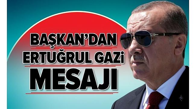 Başkan Erdoğan'danErtuğrul Gazipaylaşımı.