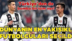 İşte dünyanın en yakışıklı futbolcuları! Türkiye'den bir isim de listeye girdi....