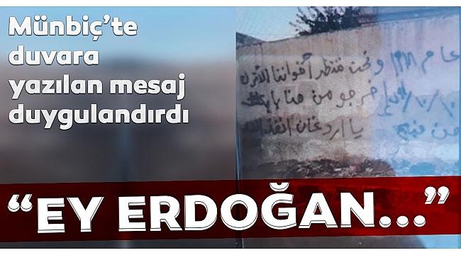 Münbiç'in duvarlarına yazdılar: Ey Erdoğan, İslam ümmetini kurtar!..