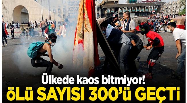 Irak'ta kaos bitmiyor! Ölü sayısı 300'ü aştı..