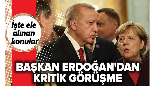 Son dakika: Başkan Erdoğan, Merkel ile görüştü.