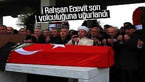 Son dakika! Rahşan Ecevit son yolculuğuna uğurlandı.