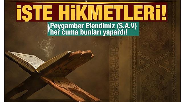 Peygamber Efendimiz Hz. Muhammed (S.A.V)'in Cuma günü sünnetleri..