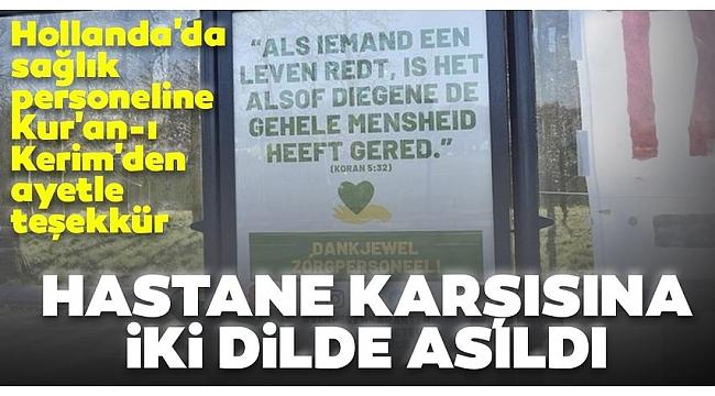 Hollanda'da sağlık personeline Kur'an-ı Kerim'den ayetle teşekkür.
