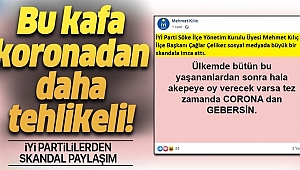 İYİ Partililerden skandal paylaşım! Bu kafakoronavirüsten daha tehlikeli.