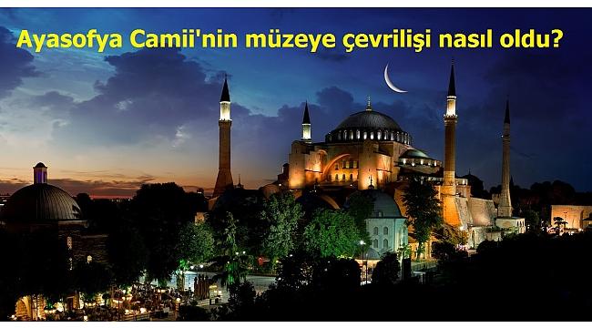 Anadolu'dan Mesaj Haberleri -  85yıl önceAyasofya'nın açılışıböyleduyuruldu.