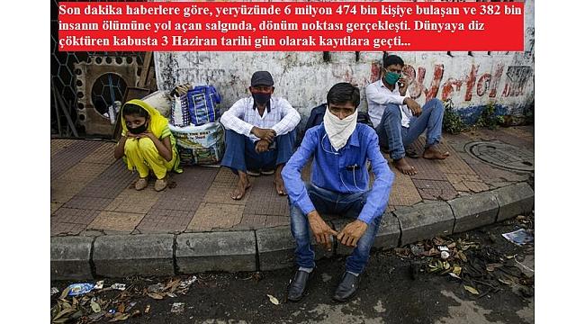 Anadolu'dan Mesaj Haberleri - Dünyaya diz çöktüren kabusta 3 Haziran tarihi gün olarak kayıtlara geçti..