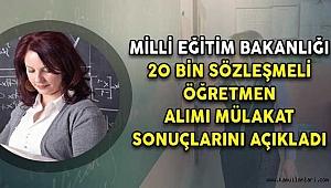 Anadolu'dan Mesaj Haberleri -MEB20 bin sözleşmeli öğretmen mülakat sonuçları açıklandı!.