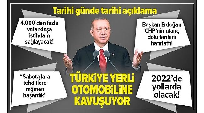 Yerli otomobil fabrikasının temel atma töreninde Başkan Erdoğan'dan flaş açıklamalar..