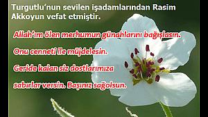 Turgutlu'nun sevilen işadamlarından Rasim Akkoyun vefat etmiştir.